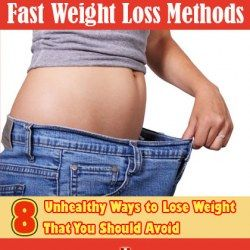 Fast Weight Loss Methods – 8 Unhealthy Ways to Lose Weight That You Should Avoid