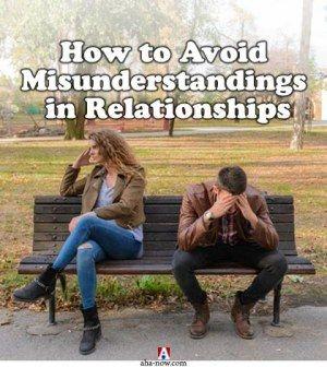 how to avoid misunderstandings in relationships aha now