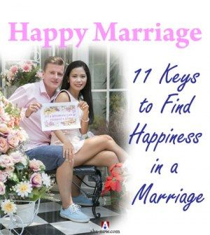 Happy Marriage 11 Keys To Find Happiness In A Marriage