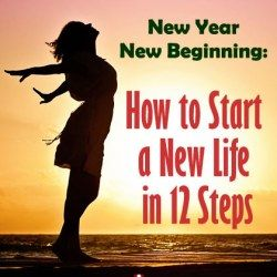 New Year New Beginning: How to Start a New Life in 12 Steps