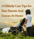 Elderly care at home tips for aging parents and seniors