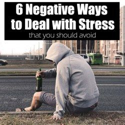 6 Negative Ways to Deal with Stress that You Should Avoid