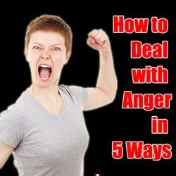 How to Deal with and Control Anger in 5 Ways