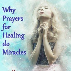 Can Prayers for Healing the Sick Really Do Miracles?