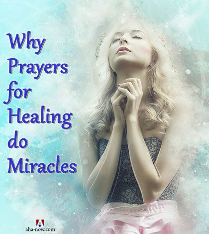 Why simple prayers for healing the sick and strength do miracles