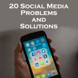 20 Social Media Problems and Solutions in Society Today