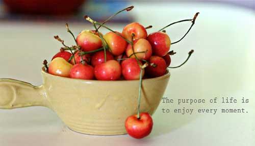 Lead a good life enjoying cherries