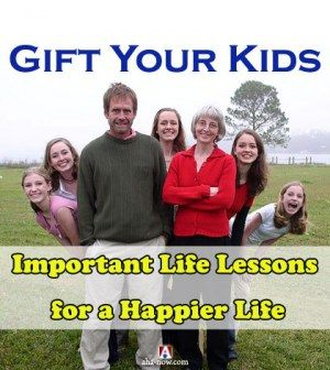 Parents giving kids important life lessons for a Happier Life