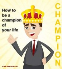 How To Be A Champion