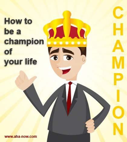 How To Be A Champion Of Your Life In 2015