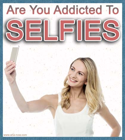 Why Do You Take Selfies And How To Avoid It Going Wrong