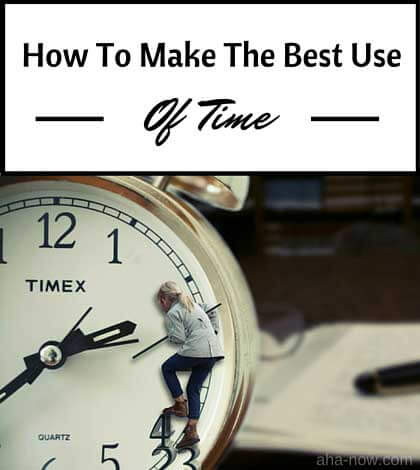 How To Make The Best Use Of Time