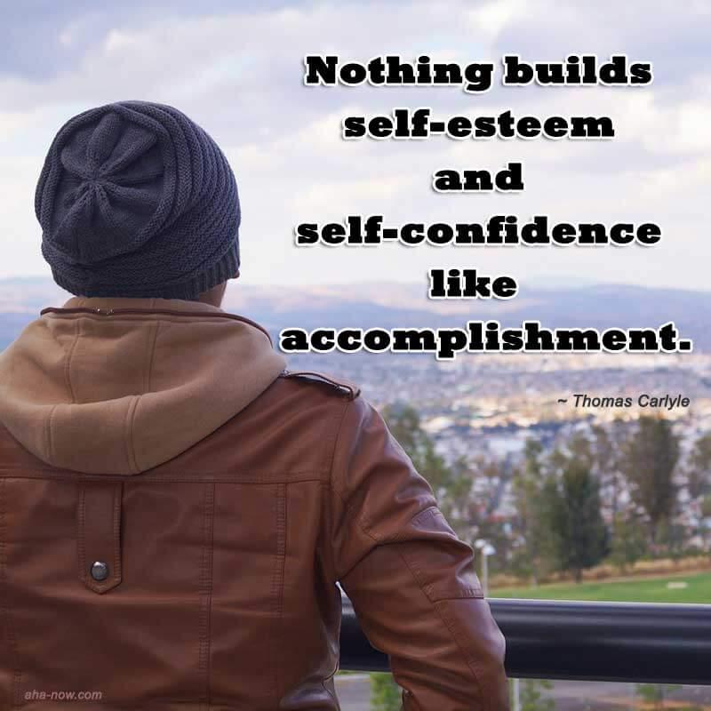 Feat and sense of accomplishment breeds self-esteem