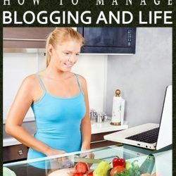 How To Manage Blogging And Life