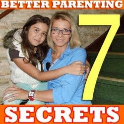 7 Simple Secrets Every Great Parent Should Know