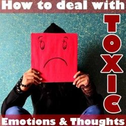 5 Fun Ways to Deal with Toxic Emotions and Thoughts