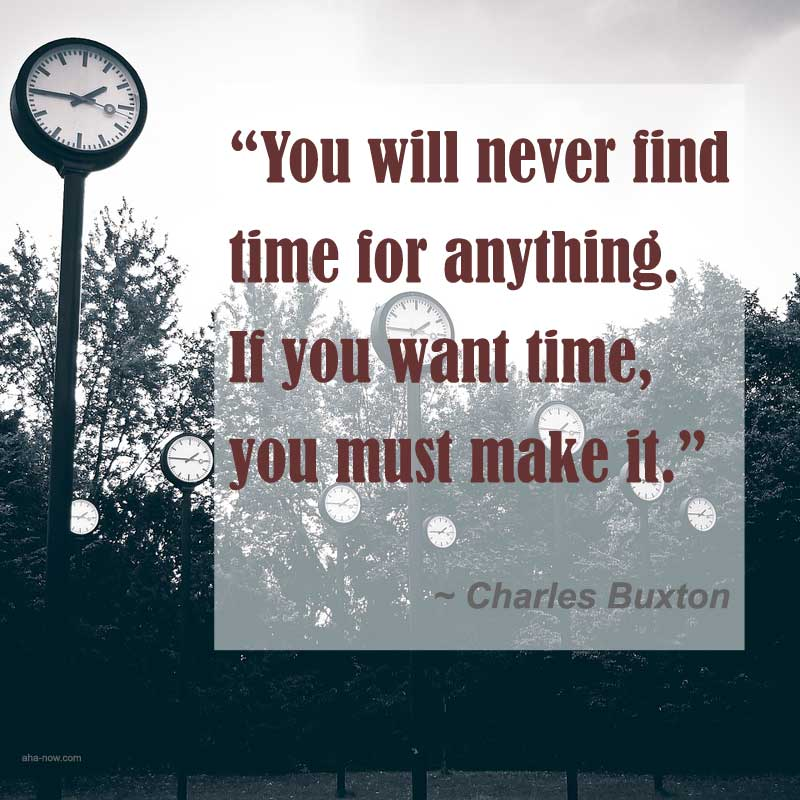 Quote about making time on a backdrop of clocks in garden
