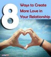 8 ways to create more love in relationship