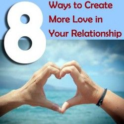 8 Ways to Create More Love in Your Relationship