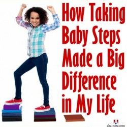 How Taking Baby Steps Made a Big Difference in My Life