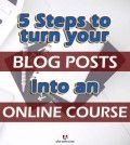 5 steps to turn your blog posts into an online course