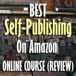 Best Self-Publishing on Amazon Online Course (Review)