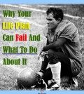 Why your life plan can fail and what to do about it