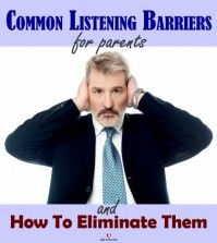 Common listening barriers for parents and how to eliminate them