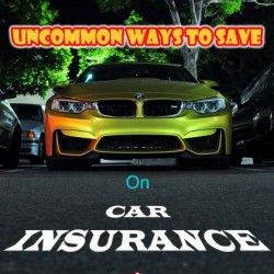 Uncommon Ways to Save on Car Insurance