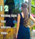 12 warning signs your self love stinks