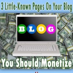 3 Little-Known Blog Pages You Should Monetize