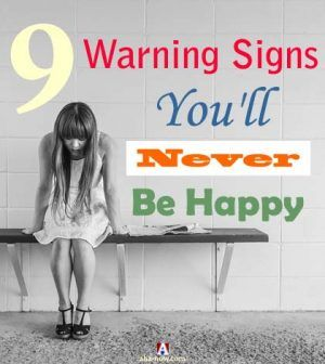 9 Warning Signs You'll Never Be Happy | Aha!NOW