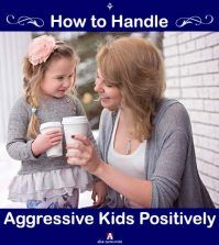 How to handle aggressive kids positively