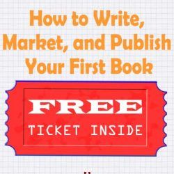 How to Write, Market, and Publish Your First Book