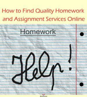 How to Find Quality Homework and Assignment Services Online