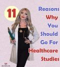 11 Reasons Why You Should Go For Healthcare Studies