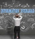How to manage information overload effectively for a better living