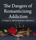 The dangers of romanticizing addiction