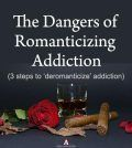 The dangers of romanticizing addiction