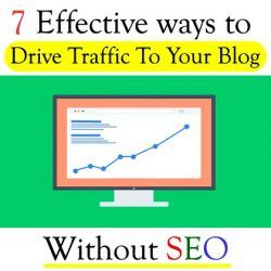 7 Effective Ways to Drive Traffic to Your Blog without SEO