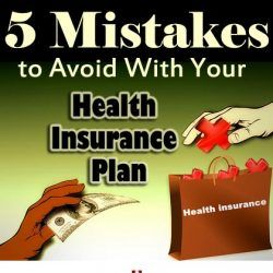 5 Mistakes to Avoid With Your Health Insurance Plan