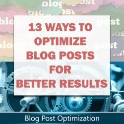 13 Ways to Optimize Your Blog Posts For Better Results