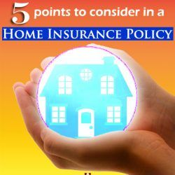 5 Points to Consider in a Home Insurance Policy