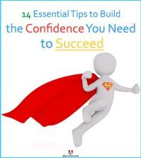14 Essential Tips to Build the Confidence You Need to Succeed