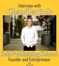 Interview with Self-Publishing School founder, Chandler Bolt