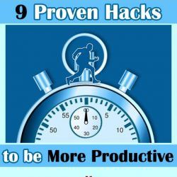 9 Proven Hacks to be More Productive in Less Time