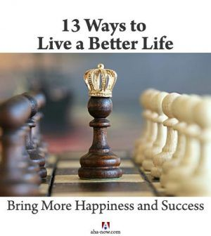 13 Ways to Live a Better Life