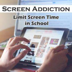 Screen Addiction: Limiting Technology in School Helps Children