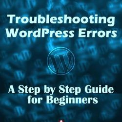 Troubleshooting WordPress Errors: A Step by Step Guide for Beginners