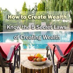 Creating Wealth: 5 Lessons You Can Learn from the Wealthy to Create Wealth